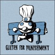 GLUTEN FOR PUNISHMENT
