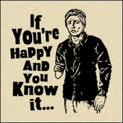 IF YOU'RE HAPPY AND YOU KNOW IT...