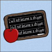 I WILL NOT BECOME A STRIPPER