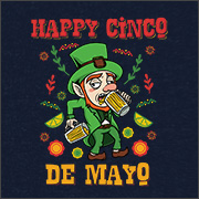 HAPPY CINCO DE MAYO! (ST. PATRICK'S DAY)
