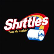 SHITTLES - TASTE THE ASSHOLE