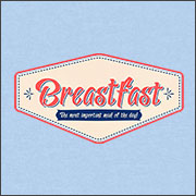 BREASTFAST - THE MOST IMPORTANT MEAL OF THE DAY!