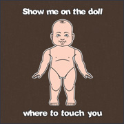 SHOW ME ON THE DOLL WHERE TO TOUCH YOU