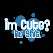 I'M CUTE? NO SHIT (BABY SHIRT)