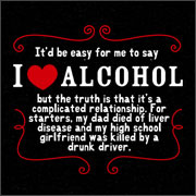 IT'D BE EASY FOR ME TO SAY I LOVE ALCOHOL